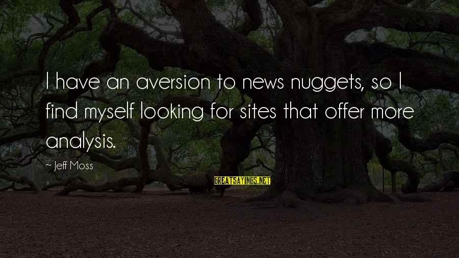 Best Sites To Find Sayings By Jeff Moss: I have an aversion to news nuggets, so I find myself looking for sites that