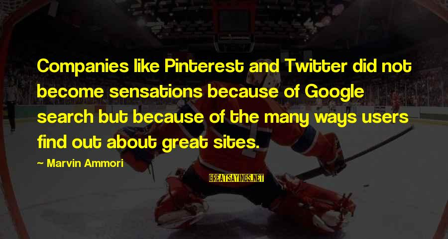 Best Sites To Find Sayings By Marvin Ammori: Companies like Pinterest and Twitter did not become sensations because of Google search but because