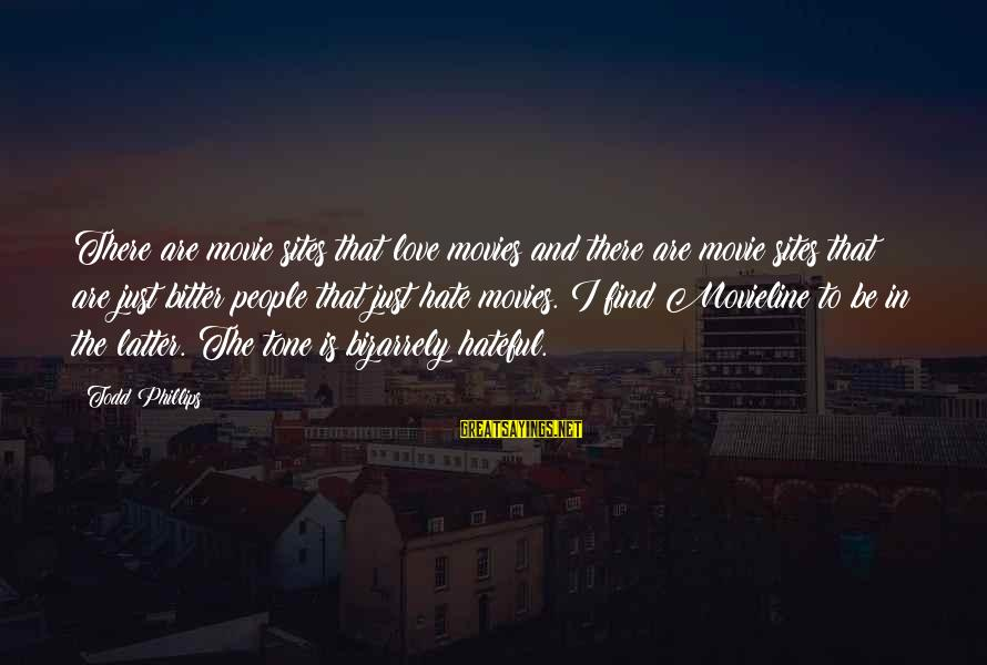Best Sites To Find Sayings By Todd Phillips: There are movie sites that love movies and there are movie sites that are just