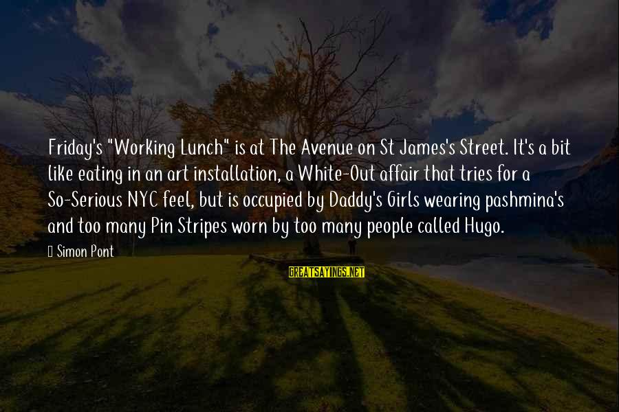 """Best Street Art Sayings By Simon Pont: Friday's """"Working Lunch"""" is at The Avenue on St James's Street. It's a bit like"""