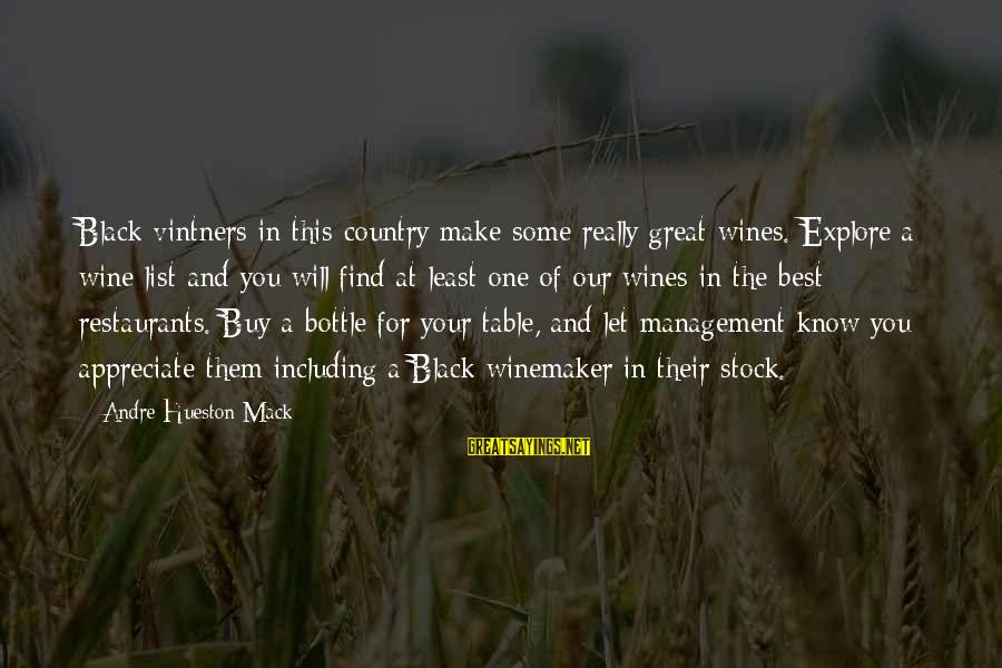 Best Wine Drinking Sayings By Andre Hueston Mack: Black vintners in this country make some really great wines. Explore a wine list and
