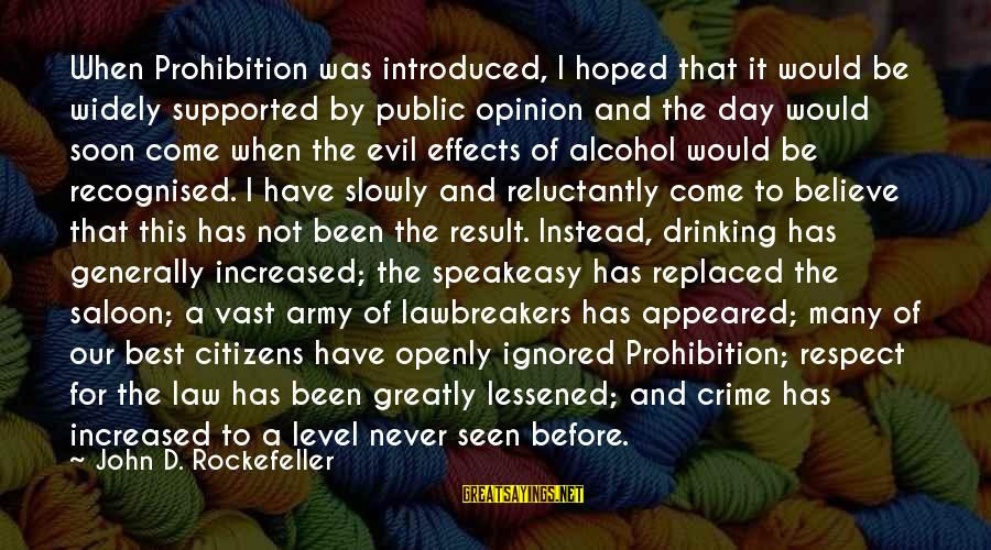 Best Wine Drinking Sayings By John D. Rockefeller: When Prohibition was introduced, I hoped that it would be widely supported by public opinion