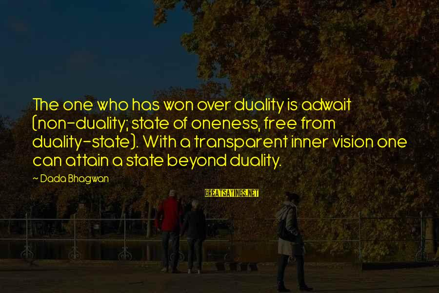 Beyond Duality Sayings By Dada Bhagwan: The one who has won over duality is adwait (non-duality; state of oneness, free from