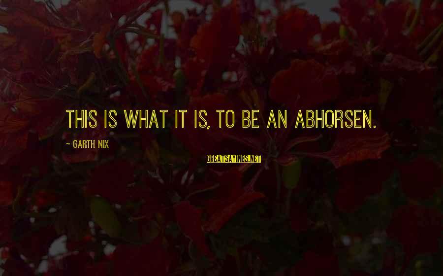 Bhogi 2016 Telugu Sayings By Garth Nix: This is what it is, to be an Abhorsen.