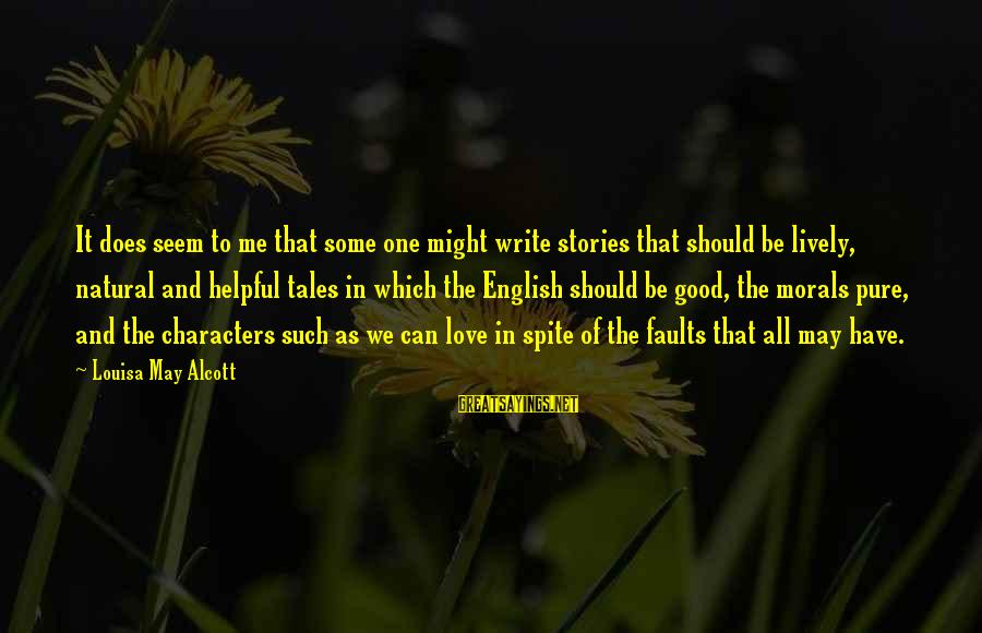 Bhogi 2016 Telugu Sayings By Louisa May Alcott: It does seem to me that some one might write stories that should be lively,