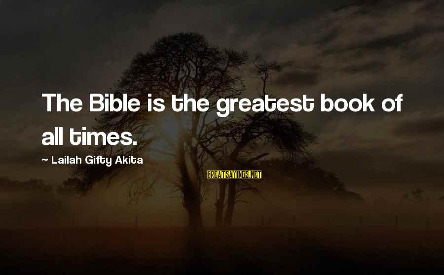 Bible Interpretation Sayings By Lailah Gifty Akita: The Bible is the greatest book of all times.