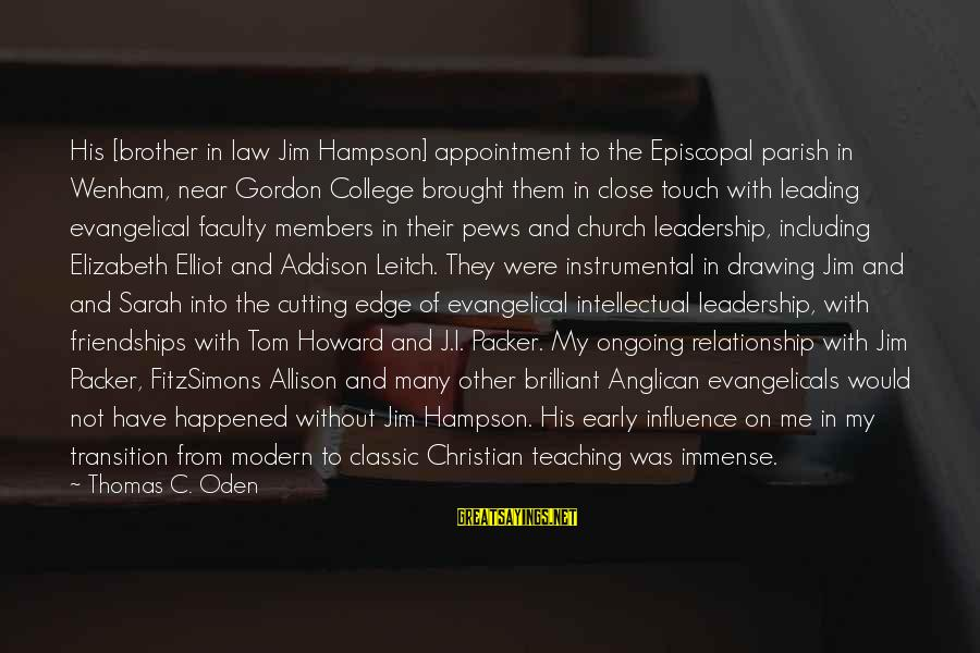Bible Interpretation Sayings By Thomas C. Oden: His [brother in law Jim Hampson] appointment to the Episcopal parish in Wenham, near Gordon