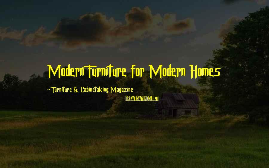 Bible Truthfulness Sayings By Furniture & Cabinetaking Magazine: Modern Furniture for Modern Homes
