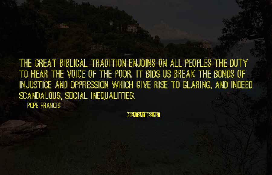 Biblical Giving Sayings By Pope Francis: The great biblical tradition enjoins on all peoples the duty to hear the voice of
