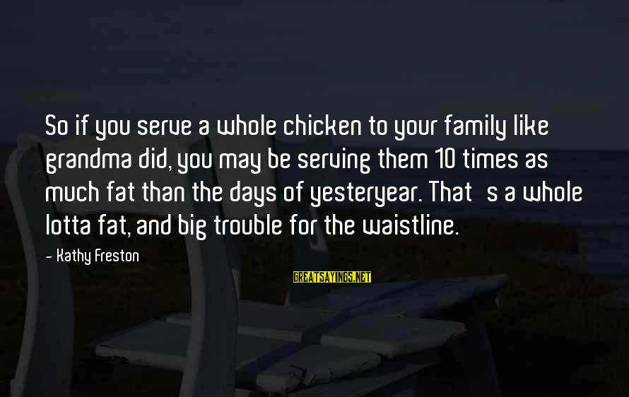 Big Family Sayings By Kathy Freston: So if you serve a whole chicken to your family like grandma did, you may