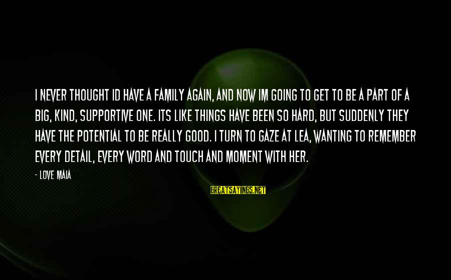 Big Family Sayings By Love Maia: I never thought Id have a family again, and now Im going to get to