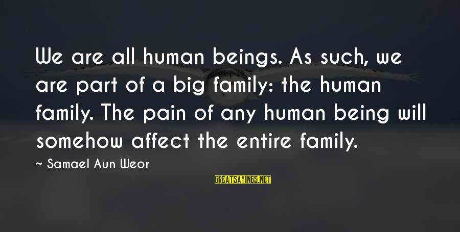Big Family Sayings By Samael Aun Weor: We are all human beings. As such, we are part of a big family: the