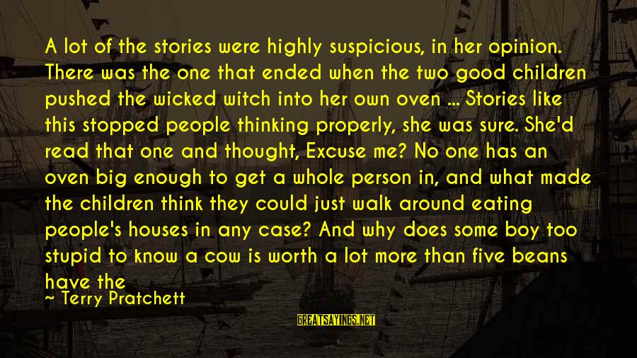 Big Family Sayings By Terry Pratchett: A lot of the stories were highly suspicious, in her opinion. There was the one