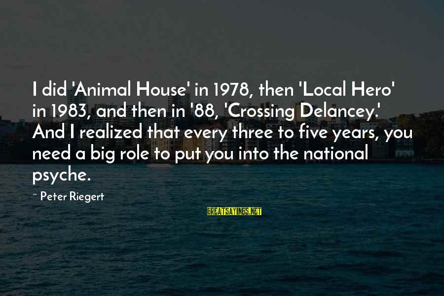 Big Hero 6 Sayings By Peter Riegert: I did 'Animal House' in 1978, then 'Local Hero' in 1983, and then in '88,
