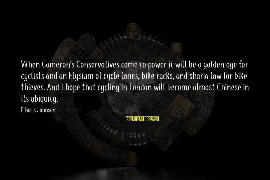 Bike Lanes Sayings By Boris Johnson: When Cameron's Conservatives come to power it will be a golden age for cyclists and