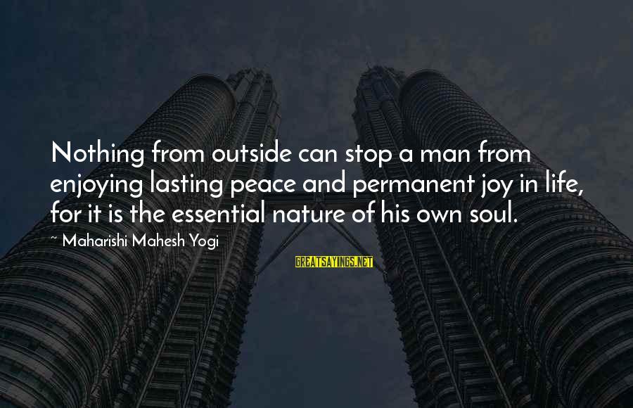 Bimba Sayings By Maharishi Mahesh Yogi: Nothing from outside can stop a man from enjoying lasting peace and permanent joy in