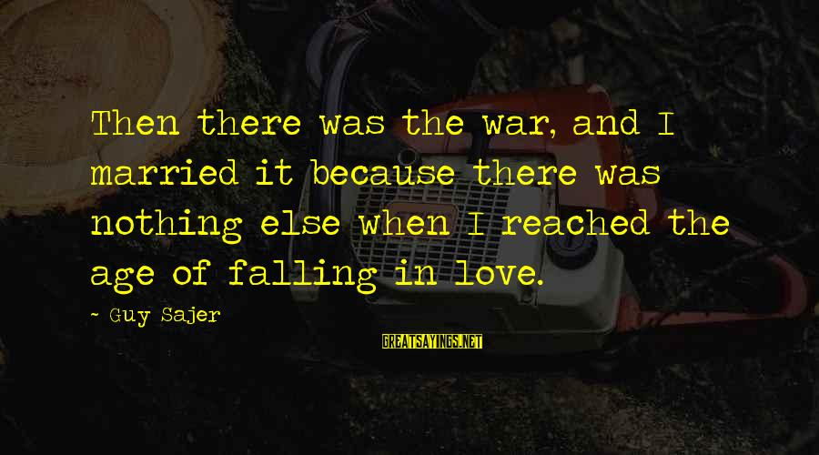 Binary Options Sayings By Guy Sajer: Then there was the war, and I married it because there was nothing else when