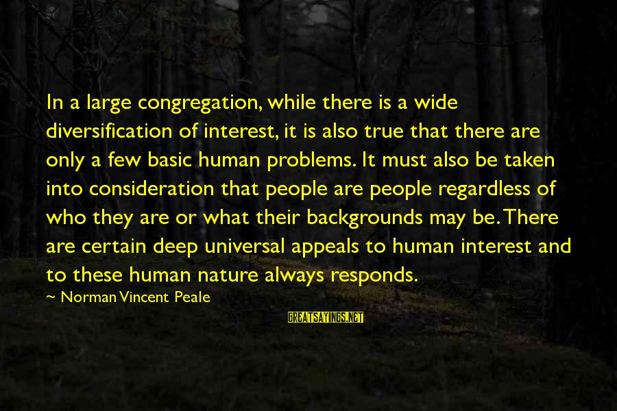 Biologicals Sayings By Norman Vincent Peale: In a large congregation, while there is a wide diversification of interest, it is also