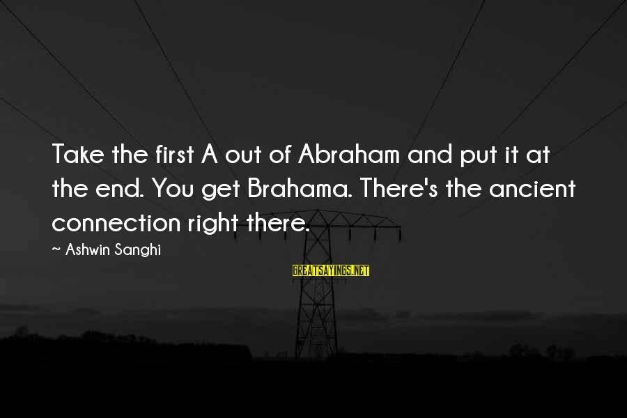 Birkin Bag Sayings By Ashwin Sanghi: Take the first A out of Abraham and put it at the end. You get