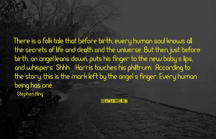 Birth Of A Baby Sayings By Stephen King: There is a folk tale that before birth, every human soul knows all the secrets