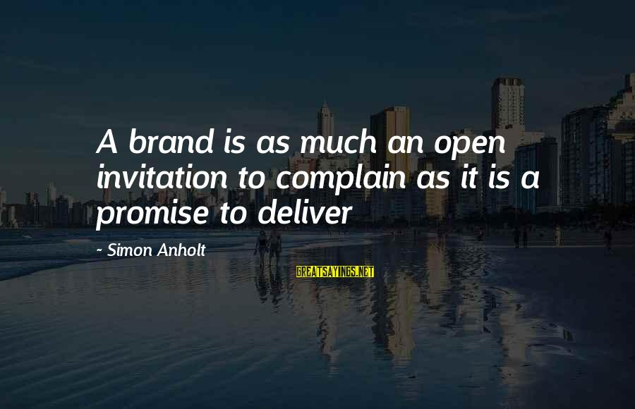 Birthday One Year Old Sayings By Simon Anholt: A brand is as much an open invitation to complain as it is a promise
