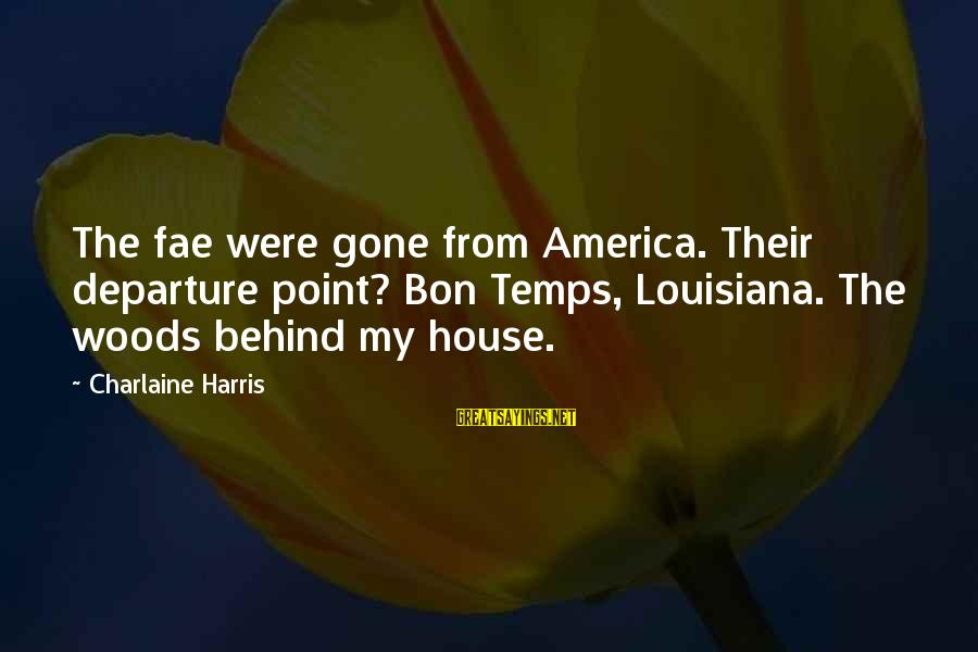 Birthday Wishes To Sister Sayings By Charlaine Harris: The fae were gone from America. Their departure point? Bon Temps, Louisiana. The woods behind