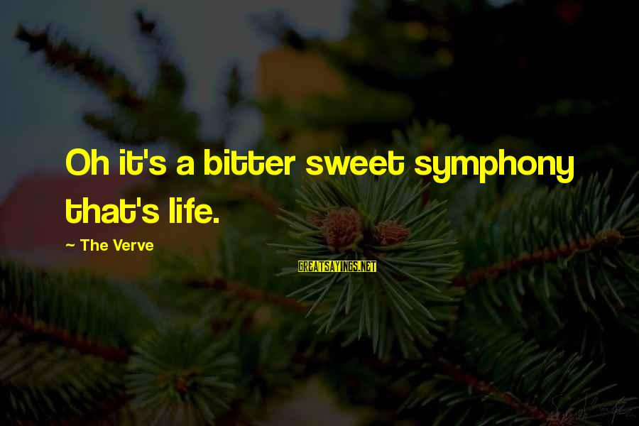 Bittersweet Life Sayings By The Verve: Oh it's a bitter sweet symphony that's life.