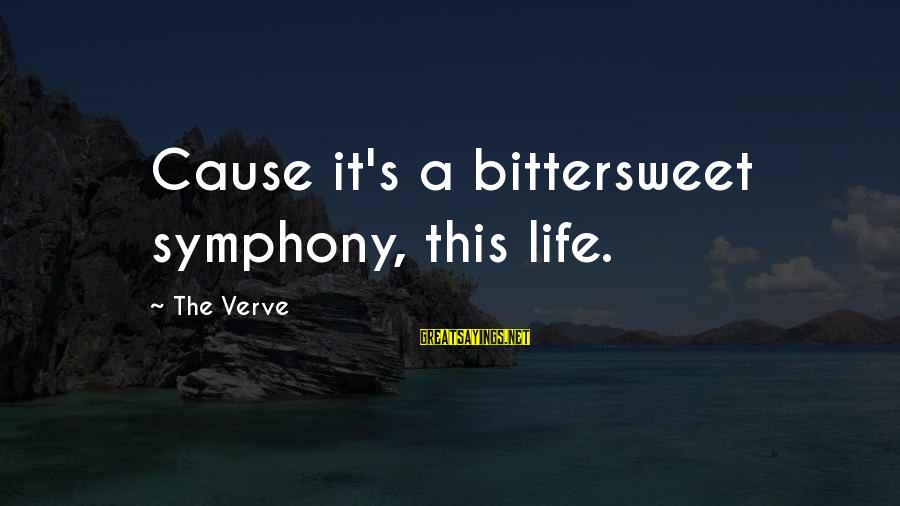 Bittersweet Life Sayings By The Verve: Cause it's a bittersweet symphony, this life.