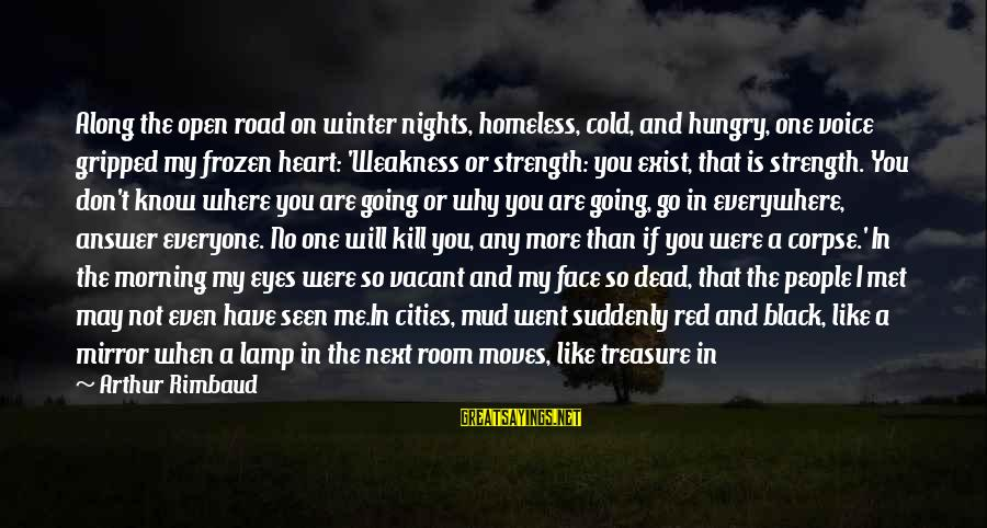 Black And Red Sayings By Arthur Rimbaud: Along the open road on winter nights, homeless, cold, and hungry, one voice gripped my