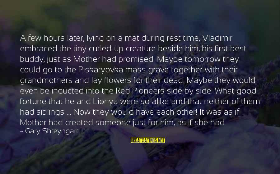 Black And Red Sayings By Gary Shteyngart: A few hours later, lying on a mat during rest time, Vladimir embraced the tiny