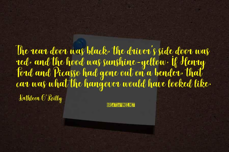 Black And Red Sayings By Kathleen O'Reilly: The rear door was black, the driver's side door was red, and the hood was