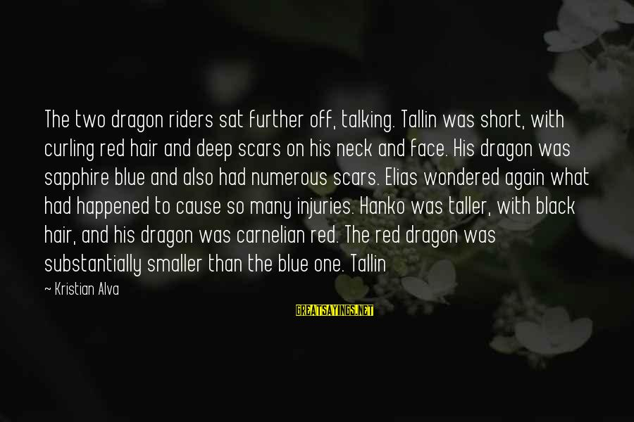 Black And Red Sayings By Kristian Alva: The two dragon riders sat further off, talking. Tallin was short, with curling red hair