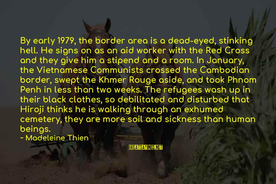 Black And Red Sayings By Madeleine Thien: By early 1979, the border area is a dead-eyed, stinking hell. He signs on as