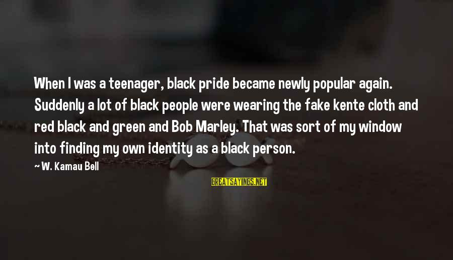 Black And Red Sayings By W. Kamau Bell: When I was a teenager, black pride became newly popular again. Suddenly a lot of