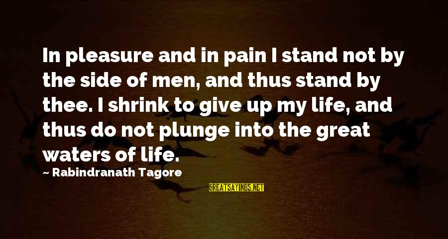 Black Lagoon Chang Sayings By Rabindranath Tagore: In pleasure and in pain I stand not by the side of men, and thus