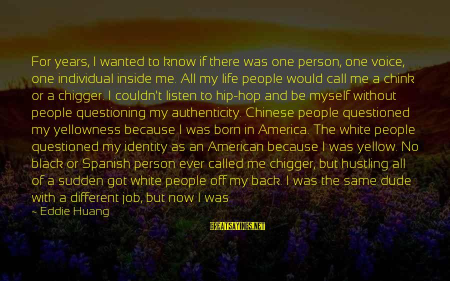 Black Minority Sayings By Eddie Huang: For years, I wanted to know if there was one person, one voice, one individual
