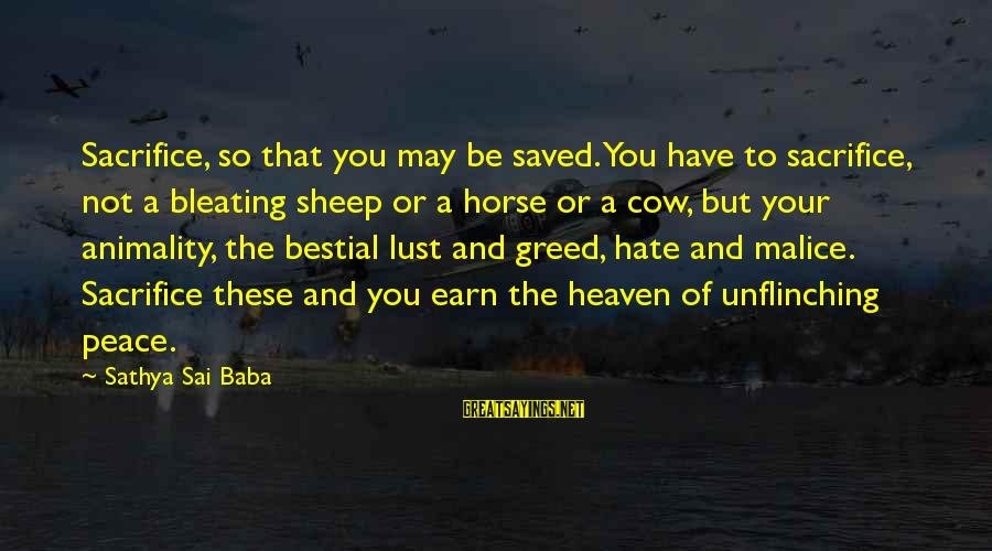 Bleating Sayings By Sathya Sai Baba: Sacrifice, so that you may be saved. You have to sacrifice, not a bleating sheep