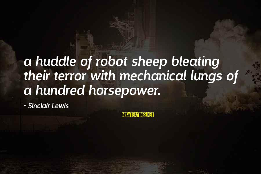 Bleating Sayings By Sinclair Lewis: a huddle of robot sheep bleating their terror with mechanical lungs of a hundred horsepower.
