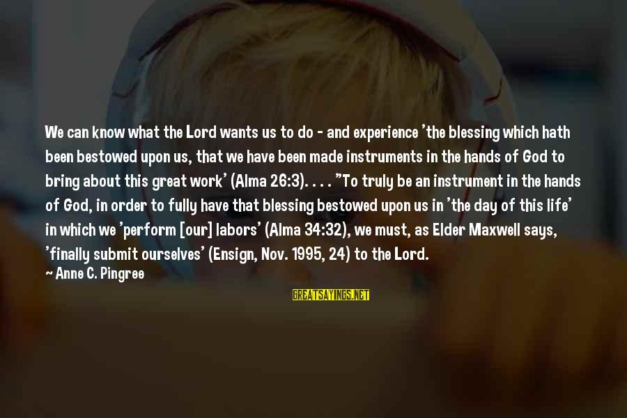 Blessing In Work Sayings By Anne C. Pingree: We can know what the Lord wants us to do - and experience 'the blessing