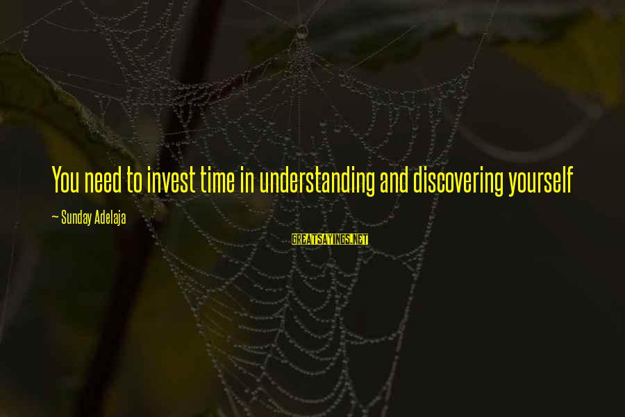 Blessing In Work Sayings By Sunday Adelaja: You need to invest time in understanding and discovering yourself