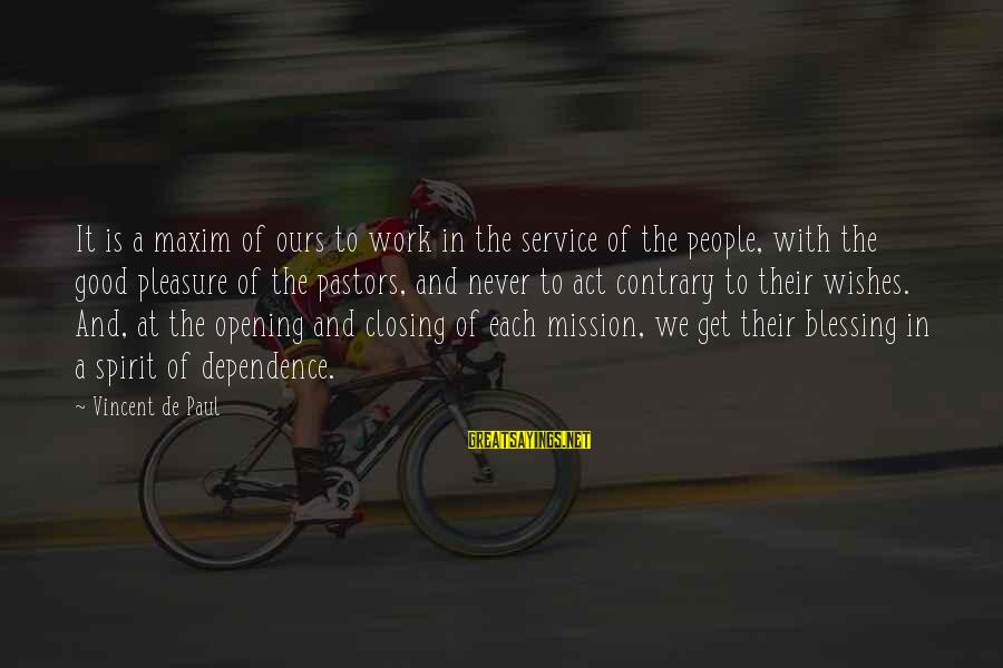Blessing In Work Sayings By Vincent De Paul: It is a maxim of ours to work in the service of the people, with