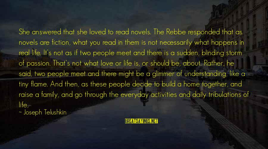 Blinding Sayings By Joseph Telushkin: She answered that she loved to read novels. The Rebbe responded that as novels are