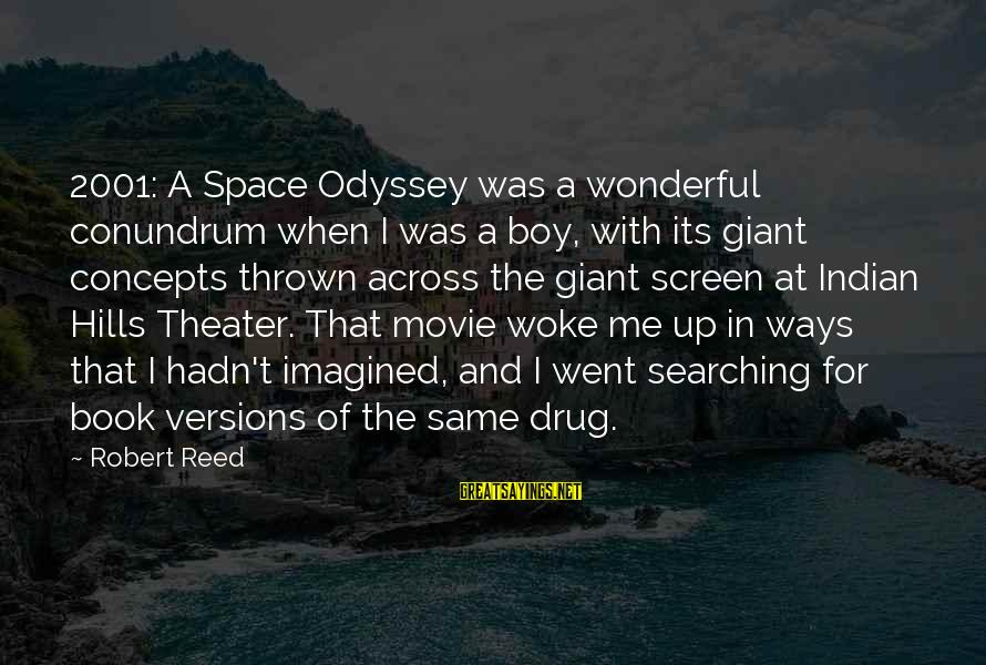 Block Letters Sayings By Robert Reed: 2001: A Space Odyssey was a wonderful conundrum when I was a boy, with its