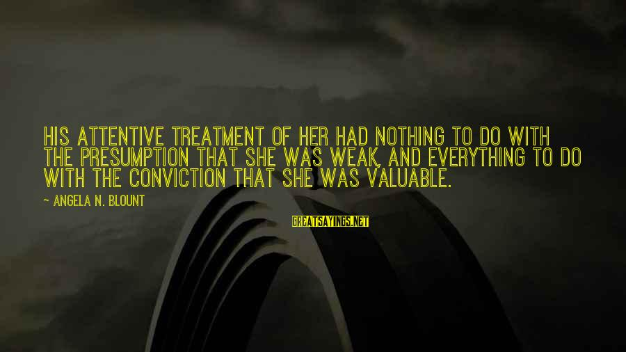 Blount's Sayings By Angela N. Blount: His attentive treatment of her had nothing to do with the presumption that she was