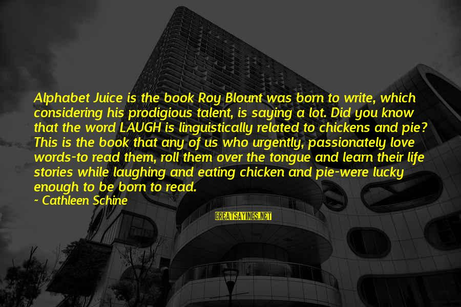 Blount's Sayings By Cathleen Schine: Alphabet Juice is the book Roy Blount was born to write, which considering his prodigious