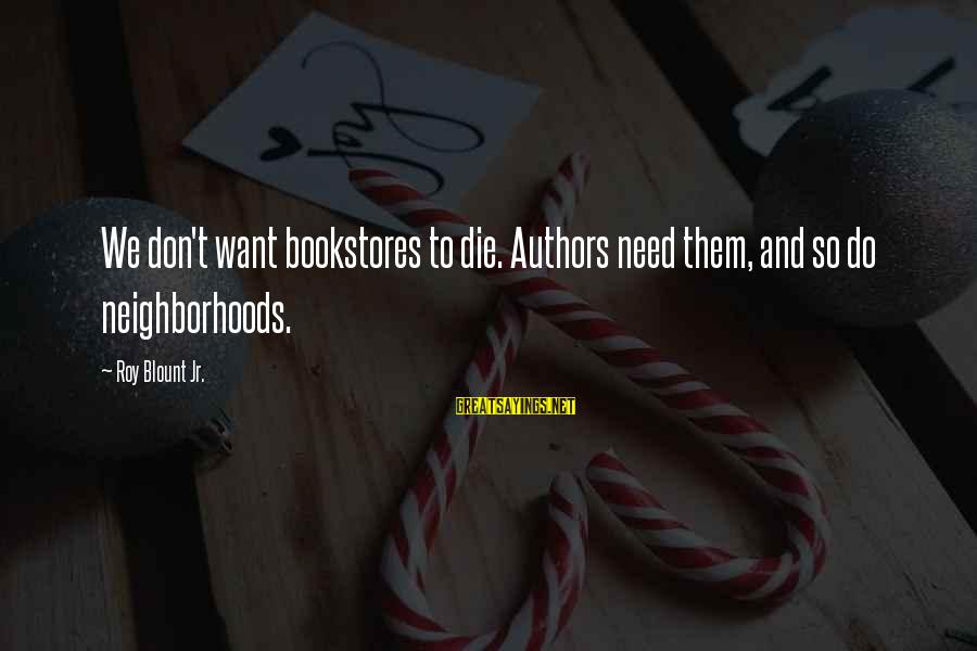 Blount's Sayings By Roy Blount Jr.: We don't want bookstores to die. Authors need them, and so do neighborhoods.