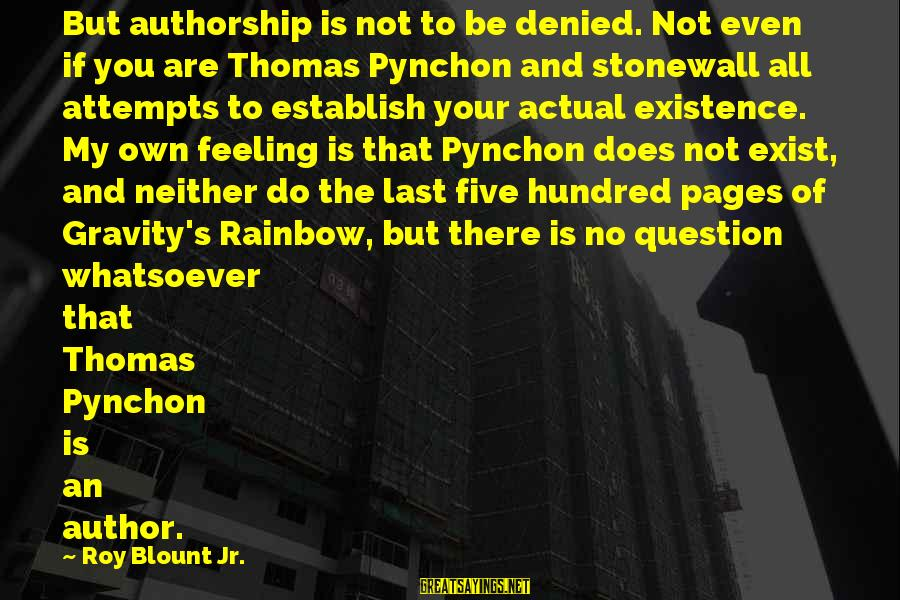 Blount's Sayings By Roy Blount Jr.: But authorship is not to be denied. Not even if you are Thomas Pynchon and