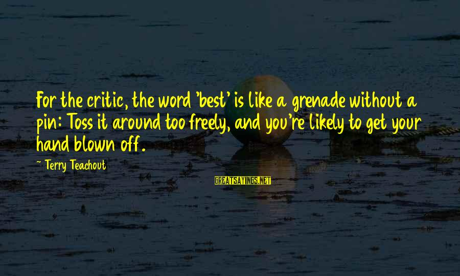Blown Off Sayings By Terry Teachout: For the critic, the word 'best' is like a grenade without a pin: Toss it