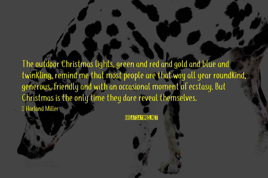 Blue Light Sayings By Harland Miller: The outdoor Christmas lights, green and red and gold and blue and twinkling, remind me