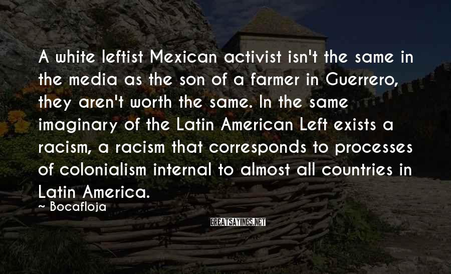 Bocafloja Sayings: A white leftist Mexican activist isn't the same in the media as the son of